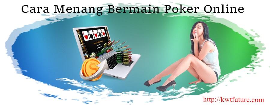 Cara Menang Bermain Poker Online
